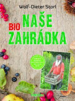 Naše biozahrádka (zdravé domáce potraviny po celý rok)