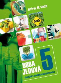 Doba jedová 5. GMO