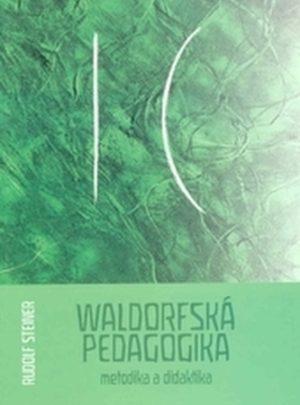 Waldorfská pedagogika – metodika a didaktika