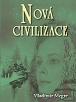 Nová civilizace 8. díl, 1. část