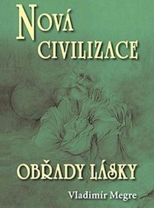 Nová civilizace – Obřady lásky 8. díl, 2. část